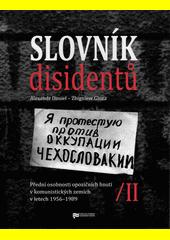 Slovník disidentů : přední osobnosti opozičních hnutí v komunistických zemích v letech 1956-1989. II  (odkaz v elektronickém katalogu)