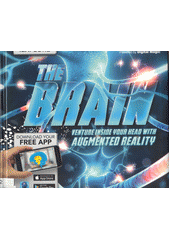 The brain : venture inside your head with augmented reality  (odkaz v elektronickém katalogu)