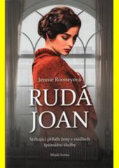 Rudá Joan : strhující příběh ženy v osidlech špionážní služby  (odkaz v elektronickém katalogu)