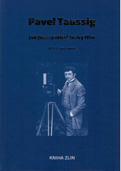 Jak jsem potkal český film : 30+1 zastavení  (odkaz v elektronickém katalogu)