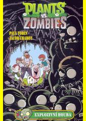 Plants vs. Zombies. Explozivní houba  (odkaz v elektronickém katalogu)