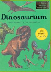 Dinosaurium : račte vstoupit do muzea : otevřeno kdykoli  (odkaz v elektronickém katalogu)