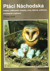 Ptáci Náchodska - hrabaví, měkkozobí, kukačky, sovy, lelkové, svišťouni, srostloprstí a šplhavci  (odkaz v elektronickém katalogu)