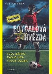 Fotbalová hvězda  (odkaz v elektronickém katalogu)