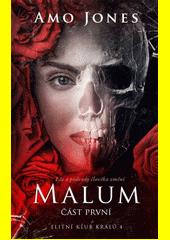 Malum : čtvrtý díl série Elitní klub králů. Část první  (odkaz v elektronickém katalogu)
