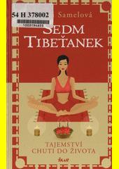 Sedm Tibeťanek : tajemství chuti do života  (odkaz v elektronickém katalogu)