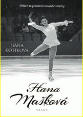 Hana Mašková : příběh legendární krasobruslařky  (odkaz v elektronickém katalogu)