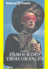 Prokofiev, L'amour des trois oranges  (odkaz v elektronickém katalogu)