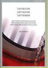 Satiricon : pro flétnu, kontrabas a klavír  (odkaz v elektronickém katalogu)