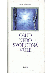 Osud nebo svobodná vůle : zpracováno dle nauky duchovního učitele Emanuela  (odkaz v elektronickém katalogu)