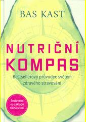 Nutriční kompas : bestsellerový průvodce světem zdravého stravování  (odkaz v elektronickém katalogu)