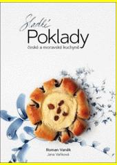Sladké poklady české a moravské kuchyně  (odkaz v elektronickém katalogu)