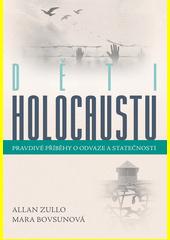 Děti holocaustu : pravdivé příběhy o odvaze a statečnosti  (odkaz v elektronickém katalogu)