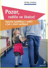 Pozor, rodiče ve školce! : typické konflikty s rodiči a jak s nimi zacházet  (odkaz v elektronickém katalogu)