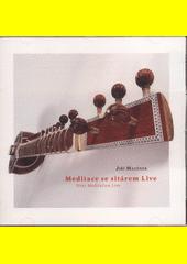 Meditace se sitárem live  (odkaz v elektronickém katalogu)