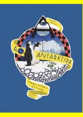 A jako Antarktida : pohled z druhé strany  (odkaz v elektronickém katalogu)