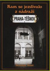 Kam se jezdívalo z nádraží Praha-Těšnov  (odkaz v elektronickém katalogu)
