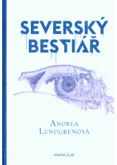 Severský bestiář  (odkaz v elektronickém katalogu)