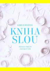 Kniha SLOU : průvodce pomalým životním stylem  (odkaz v elektronickém katalogu)