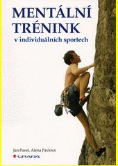 Mentální trénink v individuálních sportech  (odkaz v elektronickém katalogu)
