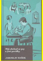 Můj obchod se psy a jiné povídky  (odkaz v elektronickém katalogu)