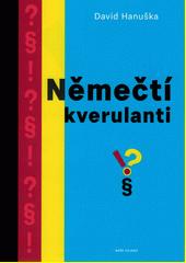 Němečtí kverulanti  (odkaz v elektronickém katalogu)
