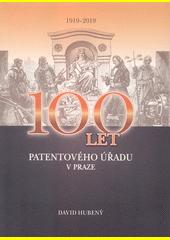 100 let Patentového úřadu v Praze  (odkaz v elektronickém katalogu)
