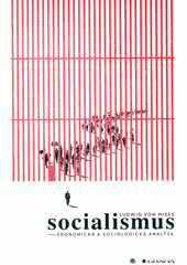 Socialismus : ekonomická a sociologická analýza  (odkaz v elektronickém katalogu)