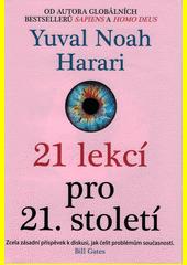 21 lekcí pro 21. století  (odkaz v elektronickém katalogu)