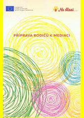 Příprava rodičů k mediaci  (odkaz v elektronickém katalogu)