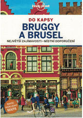 Bruggy a Brusel : největší zajímavosti, místní doporučení  (odkaz v elektronickém katalogu)