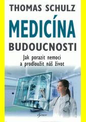 Medicína budoucnosti : jak porazit nemoci a prodloužit náš život  (odkaz v elektronickém katalogu)