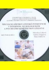 Špeciálne ošetrovateľské intervencie v internom, neurologickom a psychiatrickom ošetrovateľstve  (odkaz v elektronickém katalogu)