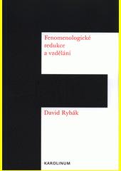 Fenomenologické redukce a vzdělání  (odkaz v elektronickém katalogu)