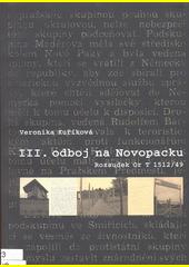 III. odboj na Novopacku : rozsudek Or T 1512 (odkaz v elektronickém katalogu)