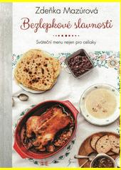 Bezlepkové slavnosti : sváteční menu nejen pro celiaky  (odkaz v elektronickém katalogu)