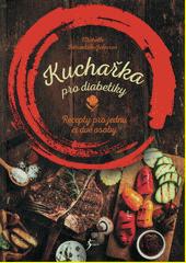 Kuchařka pro diabetiky : recepty pro jednu či dvě osoby  (odkaz v elektronickém katalogu)