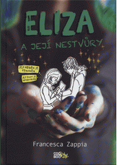 Eliza a její nestvůry  (odkaz v elektronickém katalogu)
