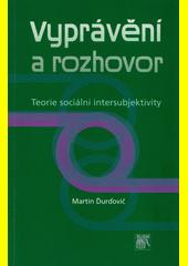 Vyprávění a rozhovor : teorie sociální intersubjektivity  (odkaz v elektronickém katalogu)