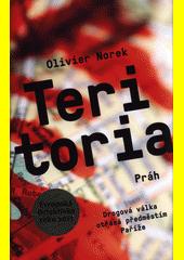 Teritoria : autentický thriller psaný skutečným kriminalistou  (odkaz v elektronickém katalogu)
