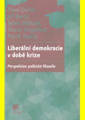 Liberární demokracie v době krize : perspektiva politické filosofie  (odkaz v elektronickém katalogu)