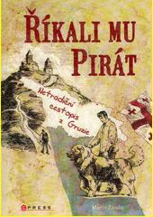 Říkali mu Pirát : netradiční cestopis z Gruzie  (odkaz v elektronickém katalogu)