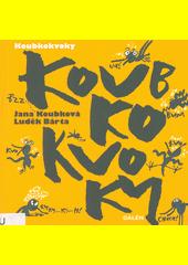 Koubkokvoky  (odkaz v elektronickém katalogu)
