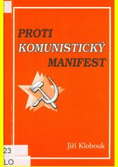 Protikomunistický manifest : 1975 : dokument doby  (odkaz v elektronickém katalogu)