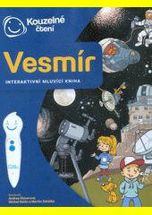 Vesmír : interaktivní mluvící kniha  (odkaz v elektronickém katalogu)