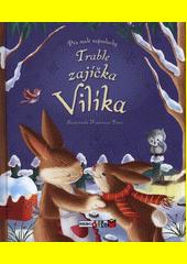 Trable zajíčka Vilíka  (odkaz v elektronickém katalogu)
