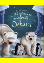 Dobrodružství medvídka Oskara  (odkaz v elektronickém katalogu)