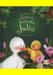 Zvědavá kačenka Julča  (odkaz v elektronickém katalogu)