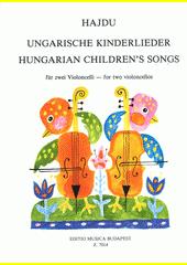 Ungarische Kinderlieder für zwei Violoncelli (odkaz v elektronickém katalogu)
