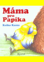 Máma pro Papíka  (odkaz v elektronickém katalogu)